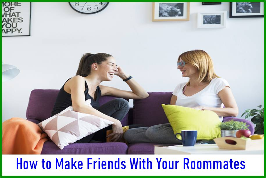 How to Make Friends With Your Roommates